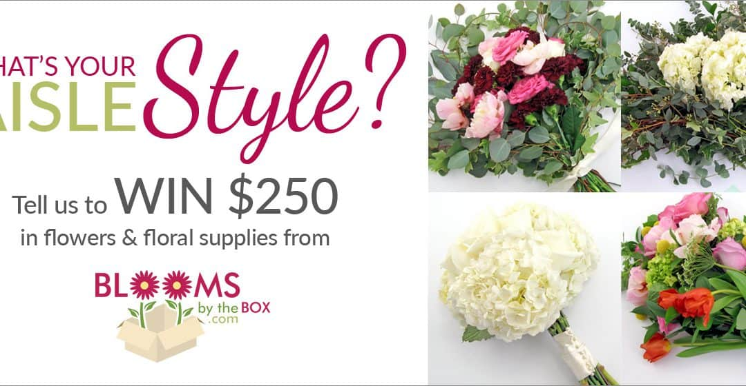 """""""What's Your Aisle Style?"""" Sweepstakes – 2017 Wedding Flower Contest WINNER"""