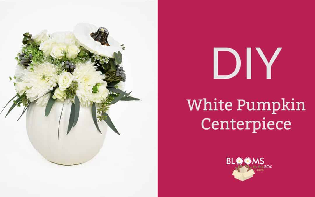 How To Make A White Pumpkin Centerpiece